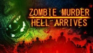 Zombie Murder Hell Arrives
