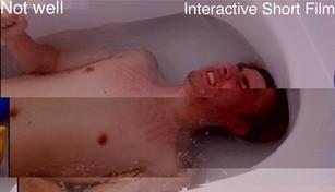 Not well   Interactive Short Film