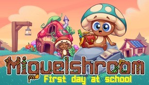 Miguelshroom: First day at school