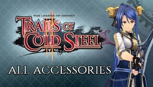 The Legend of Heroes: Trails of Cold Steel II - All Accessories