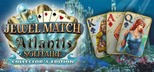 Jewel Match Atlantis Solitaire - Collector's Edition