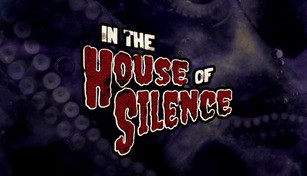 In the House of Silence