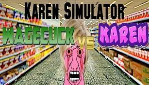Karen Simulator: Wagecuck vs Karen
