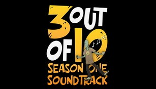 3 Out of 10 Ep 1 Welcome to Shovelworks - 3 out of 10, Season One: Original Soundtrack