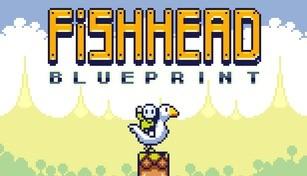 Fishhead: Blueprint