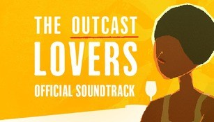 The Outcast Lovers Soundtrack