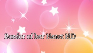 Border of her Heart - HD