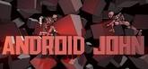 Android John