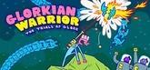 Glorkian Warrior: The Trials Of Glork