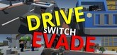Drive Switch Evade