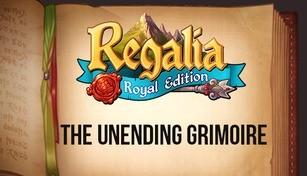 Regalia: Of Men and Monarchs - The Unending Grimoire