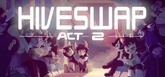 HIVESWAP: ACT 2