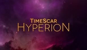 TimeScar: Hyperion