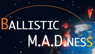 Ballistic M.A.D.ness