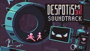 Despotism 3k - Soundtrack