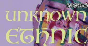 RPG Maker MV - Unknown Ethnics
