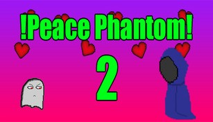 !Peace Phantom2!
