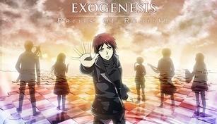 Exogenesis ~Perils of Rebirth~