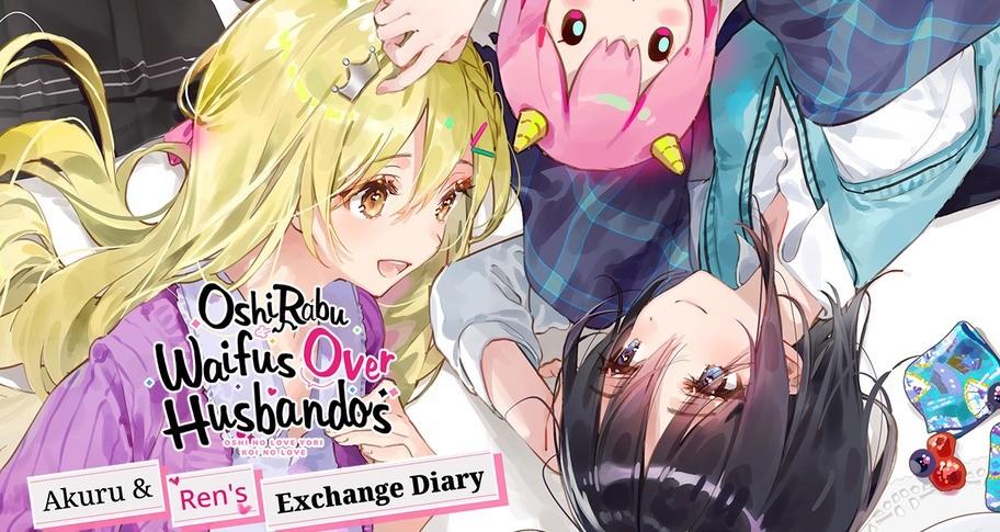OshiRabu: Waifus Over Husbandos - Akuru & Ren's Exchange Diary