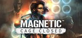 Magnetic: Cage Closed Collector's Edition