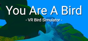 You Are A Bird