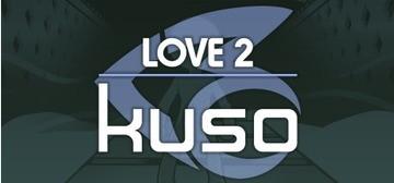 LOVE 2: kuso