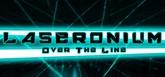 Laseronium: Over The Line