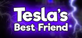 Tesla's Best Friend