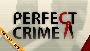 Perfect Crime - Collector's death