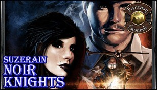 Fantasy Grounds - Suzerain: Noir Knights (Savage Worlds)