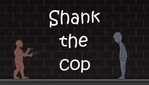 Shank the Cop