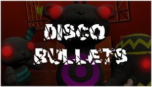 Disco Bullets