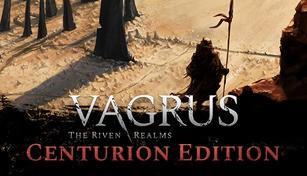 Vagrus - The Riven Realms: Centurion Edition