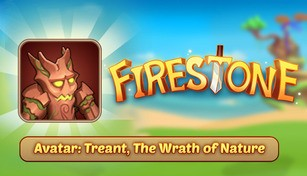 Firestone Idle RPG - Treant, The Wrath of Nature