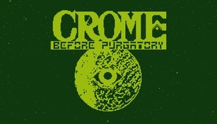 Crome: Before Purgatory