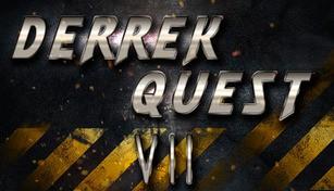 Derrek Quest VII
