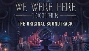 We Were Here Together: Original Soundtrack