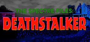 The Spectre Files: Deathstalker