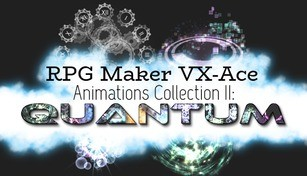 RPG Maker VX Ace - Animations Collection II: Quantum