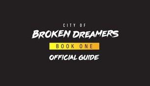 City of Broken Dreamers Game Guide