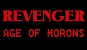 REVENGER: Age of Morons