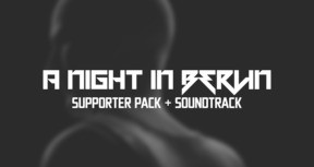 A Night In Berlin - Supporter Pack + Soundtrack