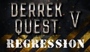 Derrek Quest V Regression