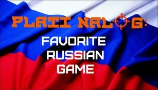 PLATI NALOG: Favorite Russian Game