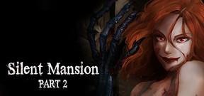 Silent Mansion : Part2