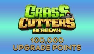 Grass Cutters Academy - 100,000 Upgrade Points