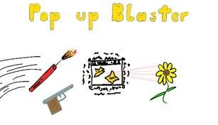 Pop up Blaster