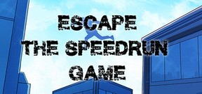 Escape - The Speedrun Game