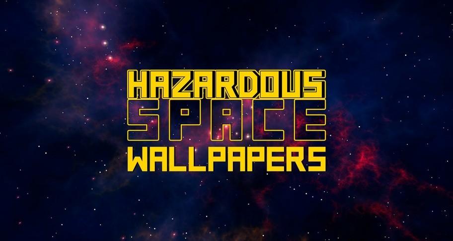Hazardous Space - Wallpapers