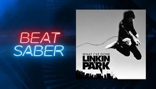 "Beat Saber - Linkin Park - ""What I've Done"""